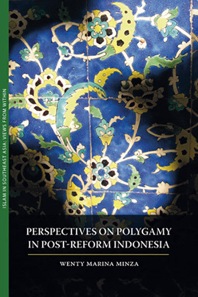 Perspectives on Polygamy in Post-Reform Indonesia