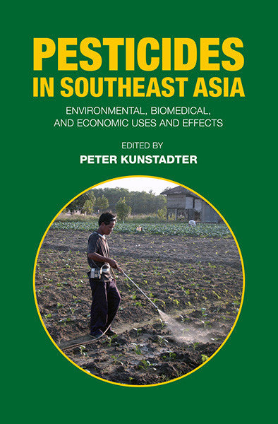 Pesticides in Southeast Asia Environmental, Biomedical, and Ecinomic Uses and Effects