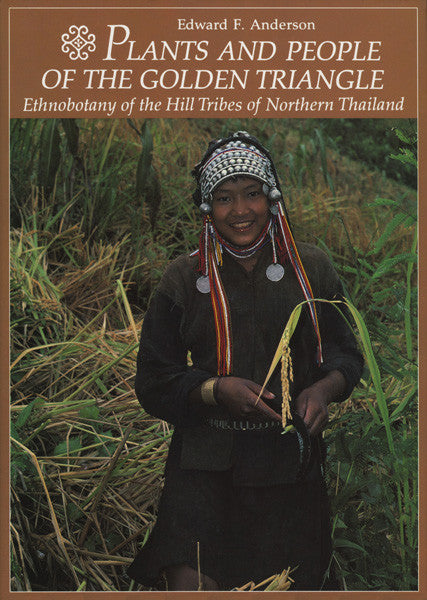 Plants and People of the Golden Triangle: Ethnobotany of the Hill Tribes of Northern Thailand