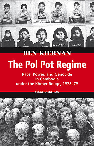Pol Pot Regime, The: Race, Power, and Genocide in Cambodia under the Khmer Rouge, 1975–1979