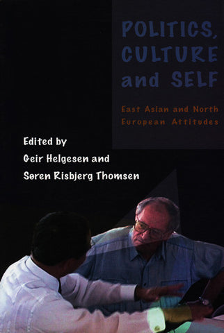 Politics, Culture and Self: East Asian and North European Attitudes