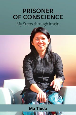 Prisoner of Conscience: My Steps through Insein