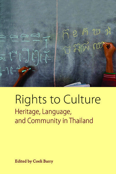 Rights to Culture:  Heritage, Language and Community in Thailand