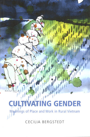 Cultivating Gender: Meanings of Place and Work in Rural Vietnam
