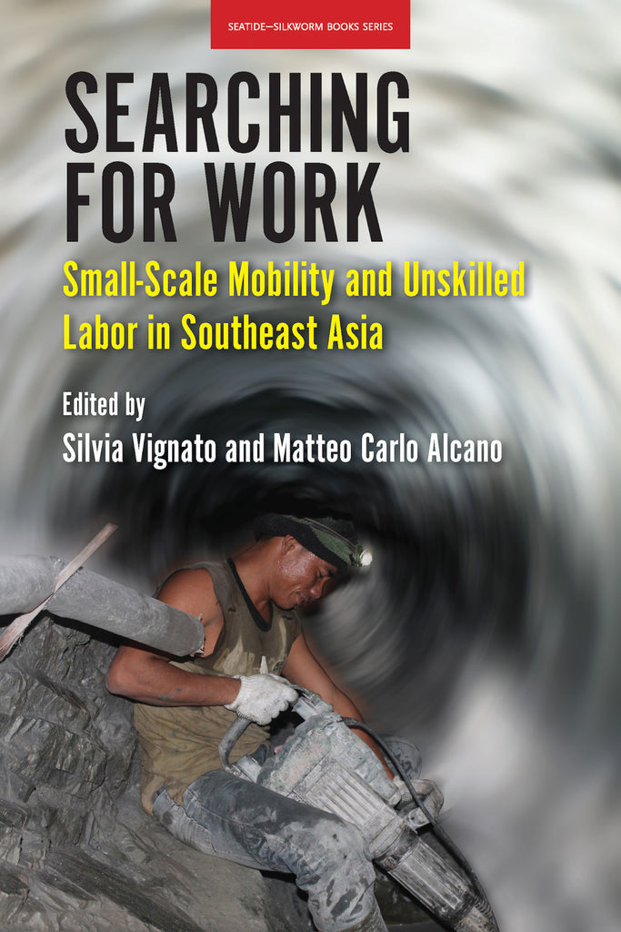 Searching for Work: Small-Scale Mobility and Unskilled Labor in Southeast Asia