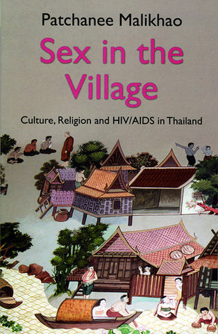 Sex in the Village: Culture, Religion and HIV/AIDS in Thailand