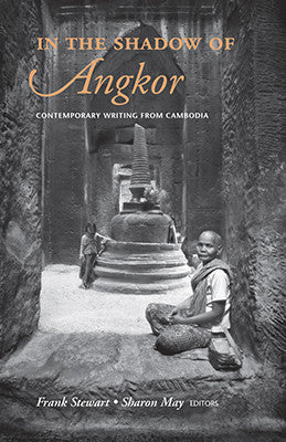In the Shadow of Angkor: Contemporary writing from Cambodia
