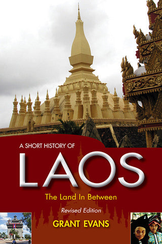 Short History of Laos, A: The Land in Between