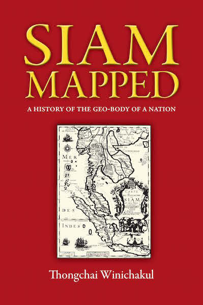 Siam Mapped: A History of the Geo-Body of the Nation