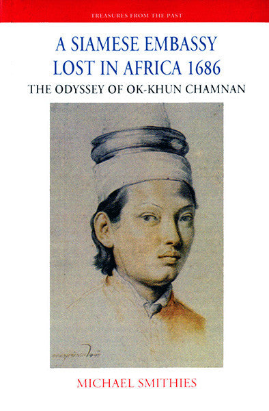 Siamese Embassy Lost in Africa, 1686, A: The Odyssey of Ok-Khun Chamnan