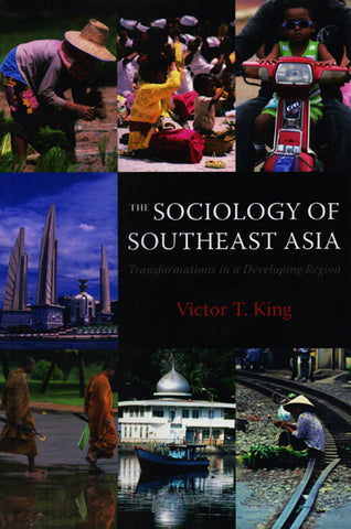 Sociology of Southeast Asia, The: Transformations in a Developing Region