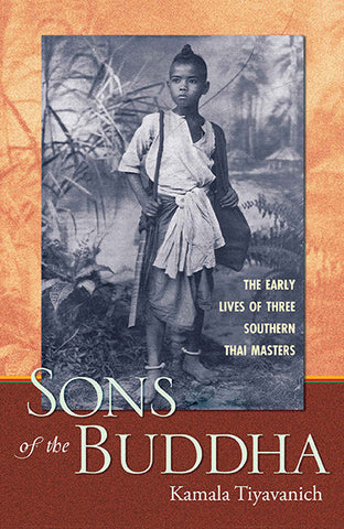 Sons of the Buddha: The Early Lives of Three Southern Thai Masters
