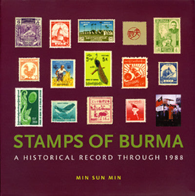 Stamps of Burma: A Historical Record through 1988