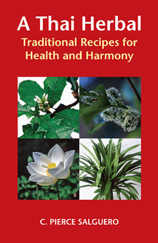 Thai Herbal, A: Traditional Recipes for Health and Harmony