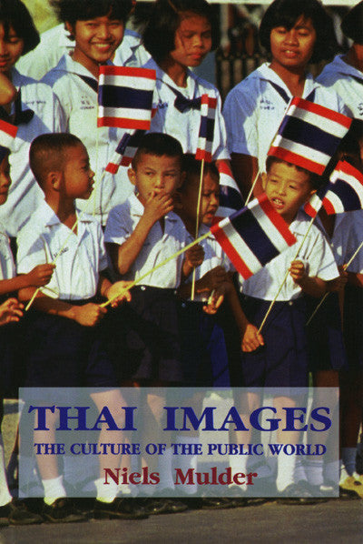 Thai Images: The Culture of the Public World