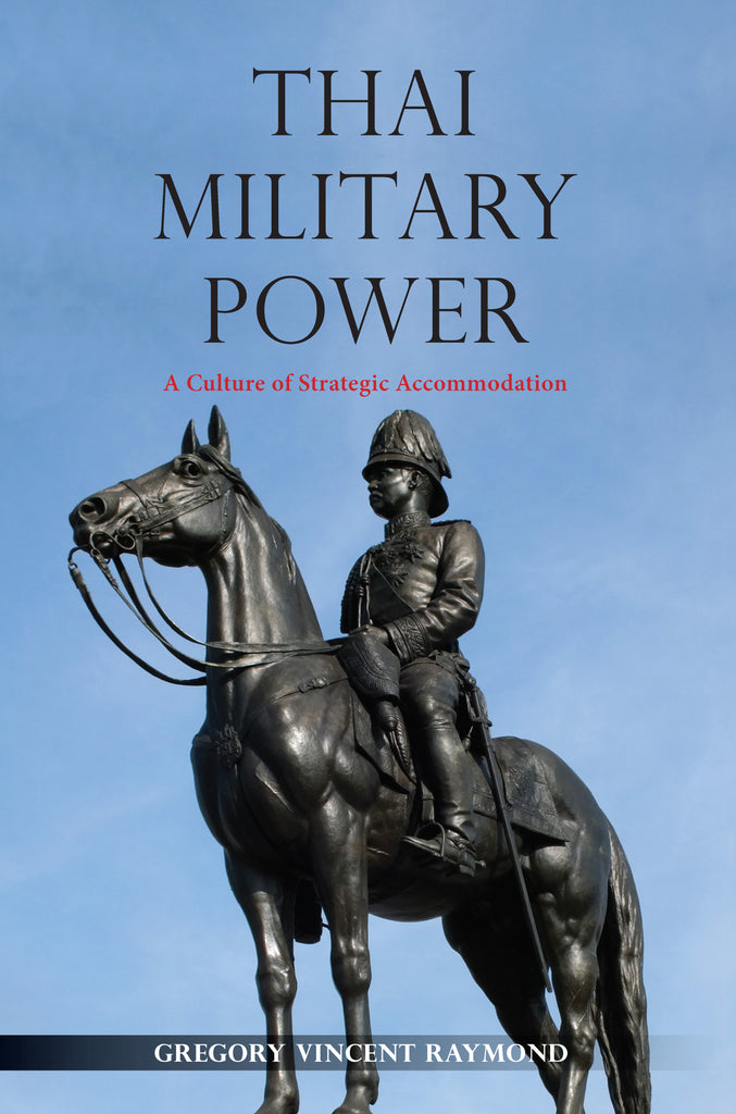 Thai Military Power: A Culture of Strategic Accommodation