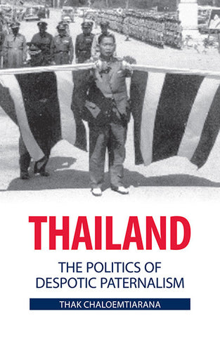 Thailand: The Politics of Despotic Paternalism