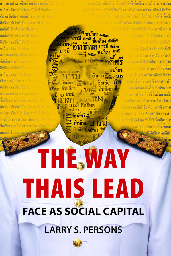 Way Thais Lead, The: Face as Social Capital