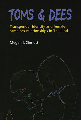 Toms and Dees: Transgender identity and female same-sex relationships in Thailand