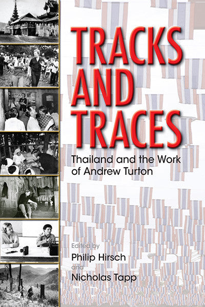 Tracks and Traces: Thailand and the Work of Andrew Turton