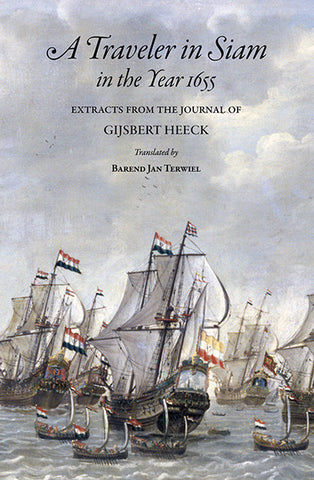 Traveler in Siam in the year 1655: Extracts from the Journal of Gijsbert Heeck