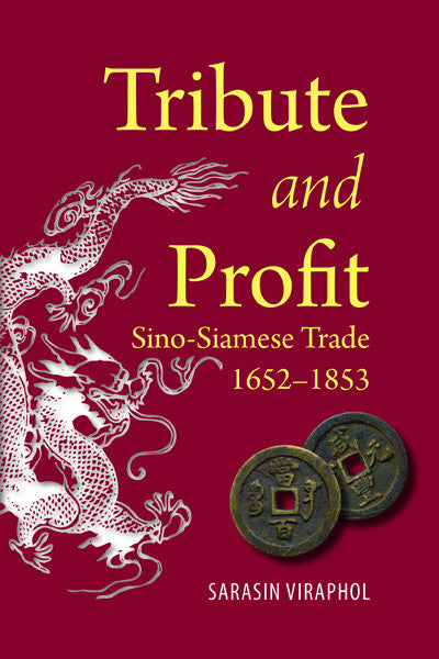 Tribute and Profit: Sino-Siamese Trade, 1652–1853