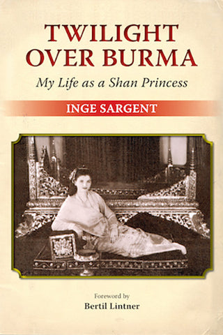 Twilight Over Burma: My Life as a Shan Princess