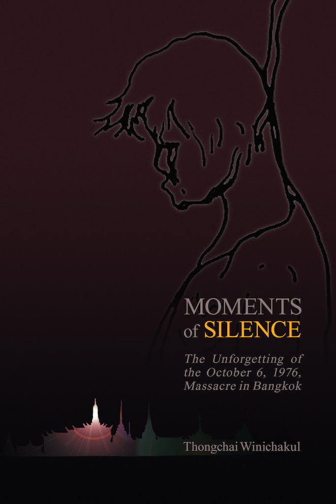 Moments of Silence: The Unforgetting of the October 6, 1976, Massacre in Bangkok