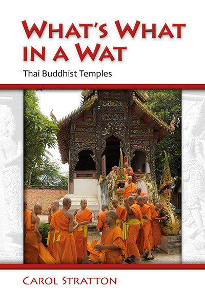 What's What in a Wat Thai Buddhist Temples: Their Purpose and Design