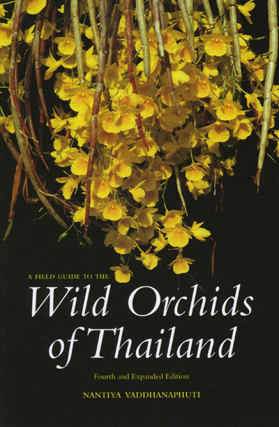 Field Guide to the Wild Orchids of Thailand, A — Fourth and Expanded Edition