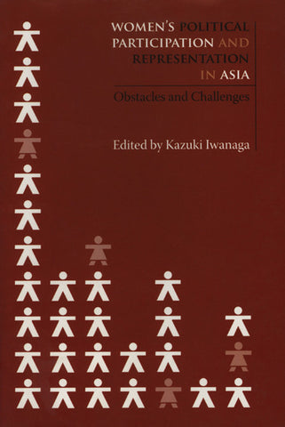 Women's Political Participation and Representation in Asia: Obstacles and Challenges