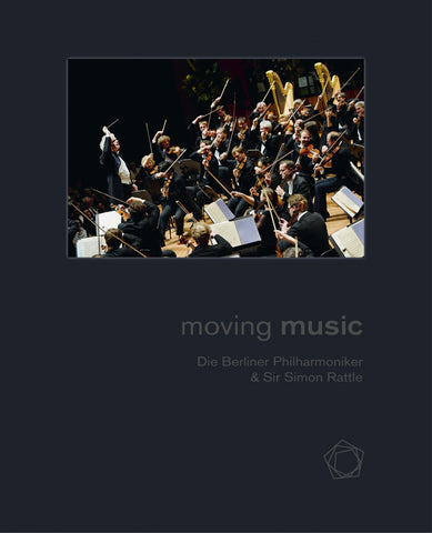 Moving Music: The Berliner Philharmoniker & Sir Simon Rattle