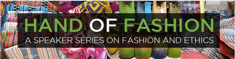 Hand of Fashion: A Speaker Series on Fashion and Ethics Week 1