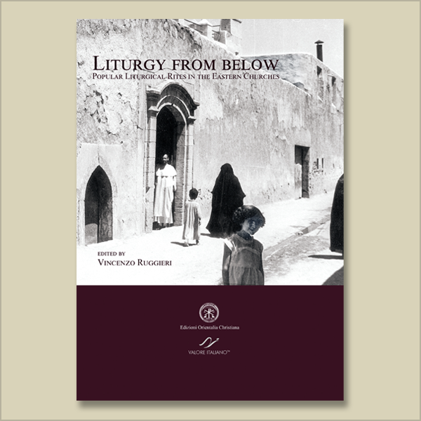 Liturgy from below. Popular Liturgical Rites in the Eastern Churches