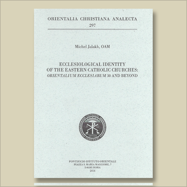 O.C.A. 297. Ecclesiological Identity of the Eastern Catholic Churches: Orientalium Ecclesiarum 30 and Beyond
