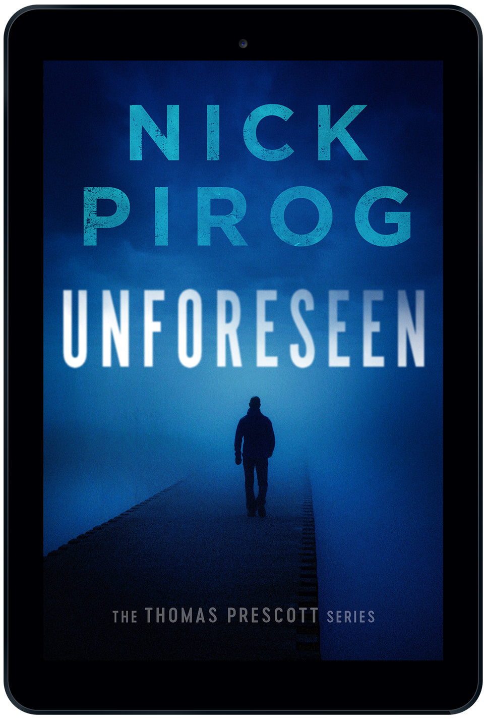 Unforeseen (Thomas Prescott Book 1)