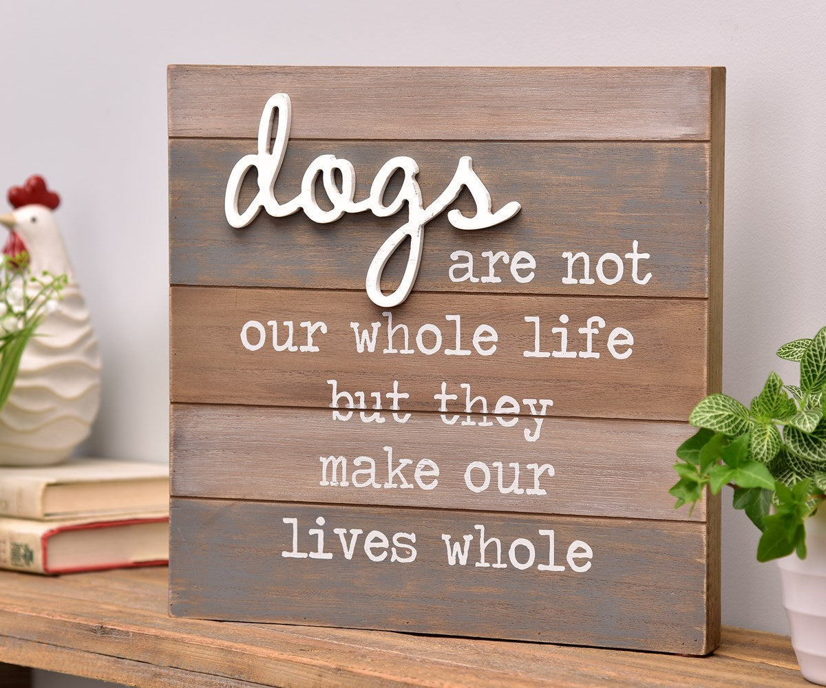 Dogs Are Not Our Whole Life Sign