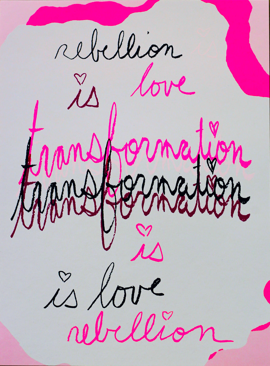 Rebellion Is Love Is Transformation Is Love Is Rebellion - 12x16 Limited Edition Print