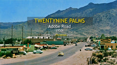ADOBE ROAD - Twentynine Palms, California