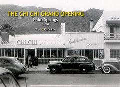 The Chi Chi Grand Opening, Palm Springs, 1938