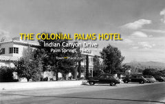 Colonial Palms Hotel, Palm Springs, 1940s