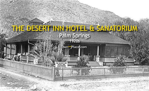 Desert Inn & Sanatorium, Palm Springs, 1920s