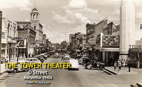 The Tower Theater, D Street, Marysville c.1940s