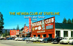 THE NEVADA CLUB AT STATELINE - South Lake Tahoe, Nevada 1950s