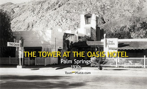 Tower at the Oasis Hotel, Palm Springs, 1920s