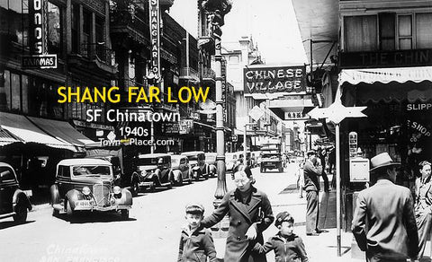Shang Far Low, SF Chinatown, 1940s