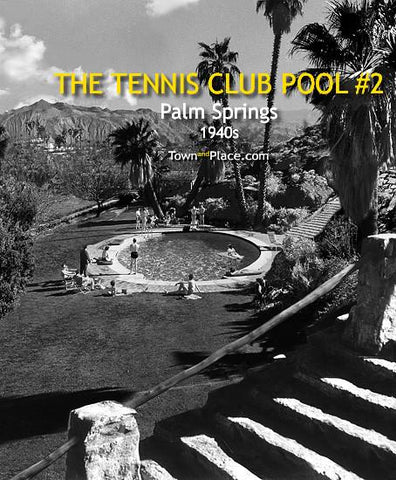 The Pool at the Tennis Club, #2, Palm Springs, 1940s