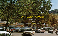 OAK GLEN HAMLET - Yucaipa, California 1960's