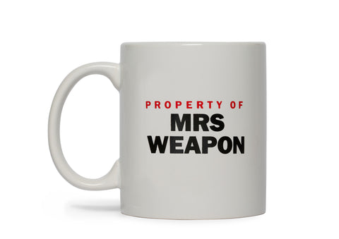 PROPERTY OF MRS WEAPON