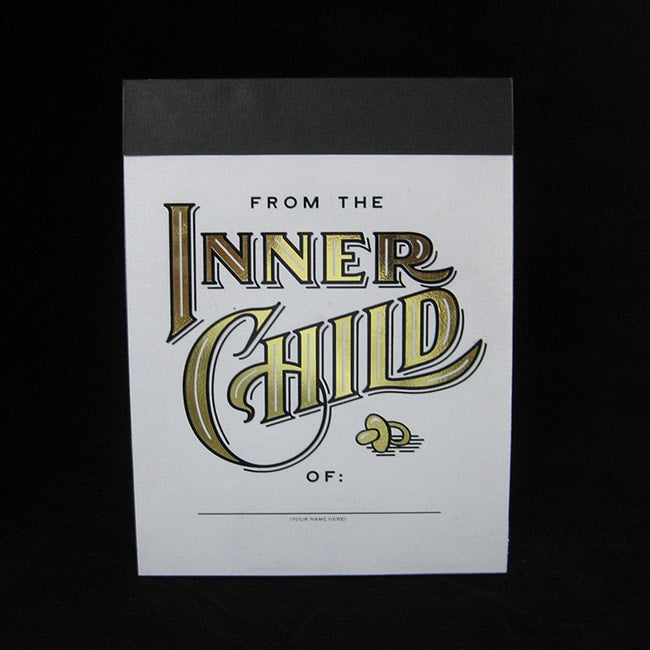 FROM THE INNER CHILD OF...NOTE PAD